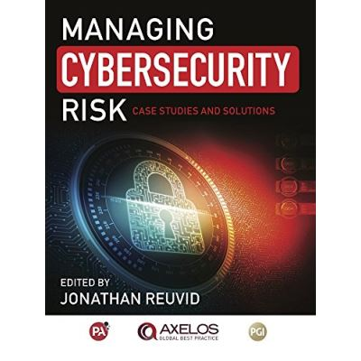 Managing Cybersecurity Risk: Cases Studies and Solutions - [Livre en VO]