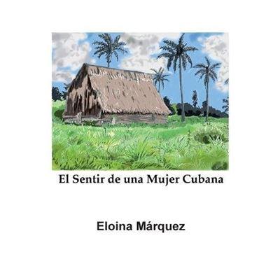 El Sentir De Una Mujer Cubana