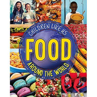 Food Around the World (Children Like Us) - [Livre en VO]