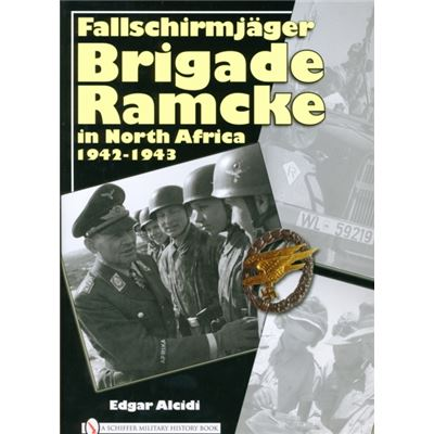 Fallschirmjager Brigade Ramcke In North Africa, 1942-1943 (Hardcover)