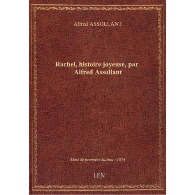 Rachel, histoire joyeuse, par Alfred Assollant