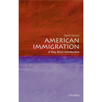 American Immigration: A Very Short Introduction (Very Short Introductions) (Paperback)