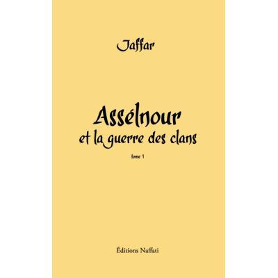 ASSELNOUR ET LA GUERRE DES CLANS - TOME 1