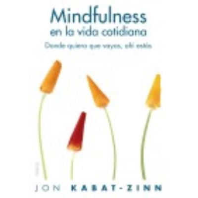 Mindfulness En La Vida Cotidiana - Kabat-Zinn, Jon