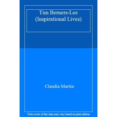 Tim Berners-Lee (Inspirational Lives) - [Livre en VO]