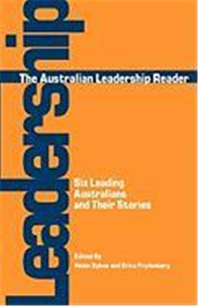 Australian Leadership Reader: Six Leading Australians and Their Stories