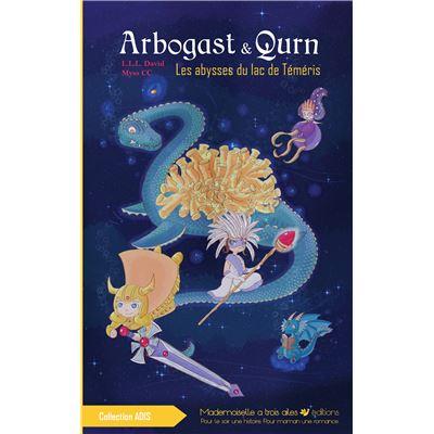 Arbogast & Qurn, tome 1 Les abysses du lac de Téméris