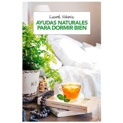 Ayudas Naturales Para Dormir Bien - [Livre en VO]