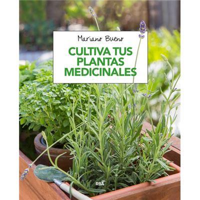 Cultiva Tus Plantas Medicinales - [Livre en VO]