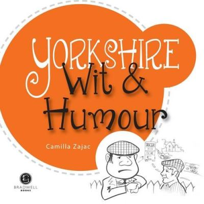 Yorkshire Wit & Humour: Packed with Fun for All the Family (Wit and Humour)