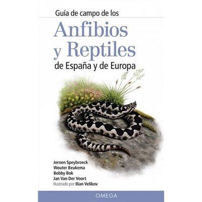 Guía De Campo De Los Anfibios Y Reptiles De España Y Europa [Livre en VO]