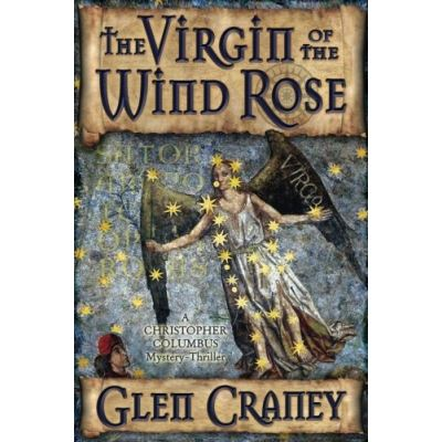 The Virgin of the Wind Rose: A Christopher Columbus Mystery-Thriller - [Version Originale]