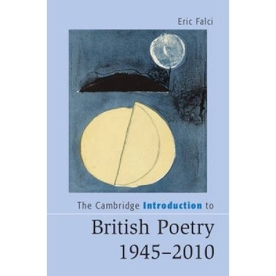 The Cambridge Introduction to British Poetry, 1945-2010 - [Version Originale]