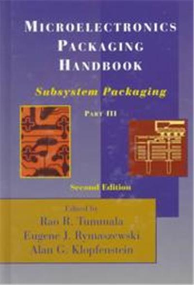 Microelectronics Packaging Handbook, MICROELECTRONICS PACKAGING HANDBOOK