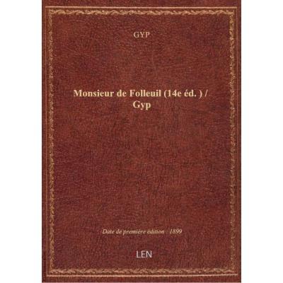 Monsieur de Folleuil (14e éd.) / Gyp