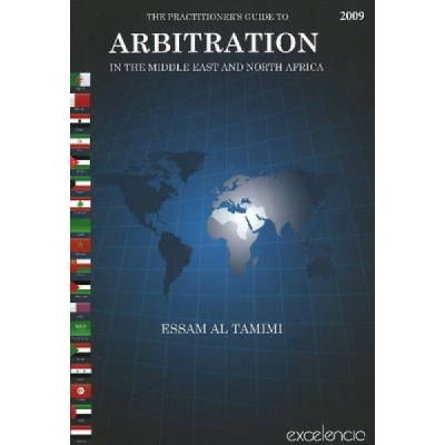 Practitioner's Guide to Arbitration in the Middle East and North Africa - [Version Originale]