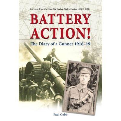 Battery Action!: The Diary of a Gunner 1916-19 - [Livre en VO]