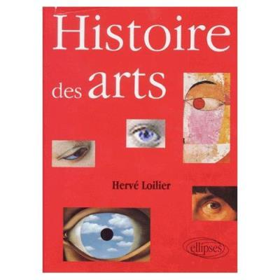 Histoire Des Arts - De La Renaissance À Nos Jours Hervé Loilier
