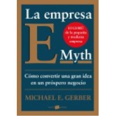 La Empresa E-Myth - MICHAEL E. GERBER