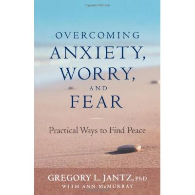 Overcoming Anxiety, Worry, and Fear: Practical Ways to Find Peace - [Livre en VO]