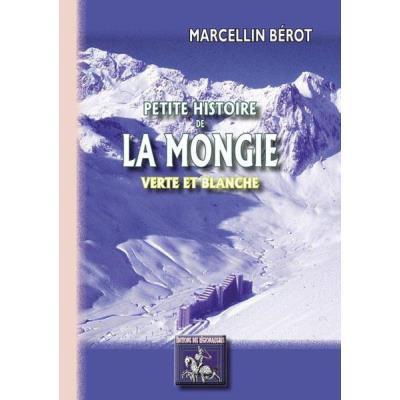 Petite Histoire De La Mongie, Verte Et Blanche