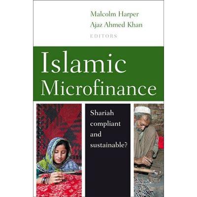 Islamic Microfinance: Shari'ah compliant and sustainable? - [Livre en VO]