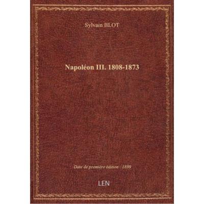 Napoléon III. 1808-1873