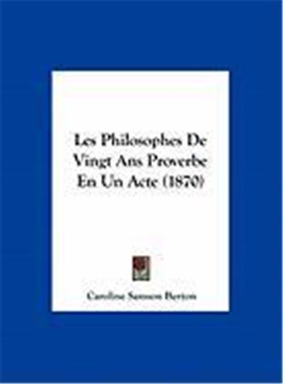 Les Philosophes de Vingt ANS Proverbe En Un Acte (1870)