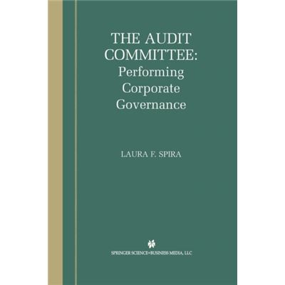 The Audit Committee: Performing Corporat
