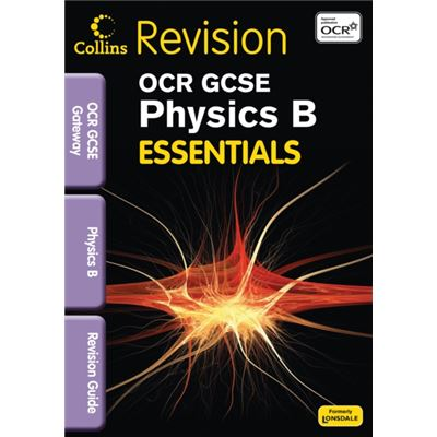 OCR Gateway Physics B: Revision Guide (Collins GCSE Essentials)