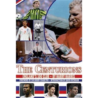 Centurions: England's 100 Club - [Livre en VO]