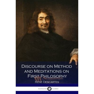 Discourse on Method and Meditations on First Philosophy - [Livre en VO]