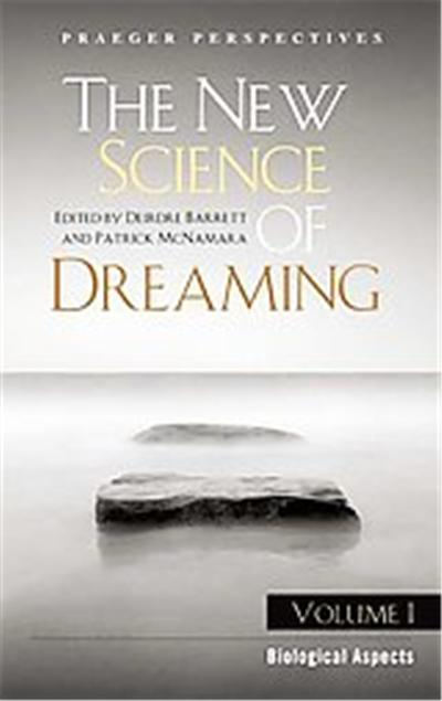 The New Science of Dreaming, Praeger Perspectives