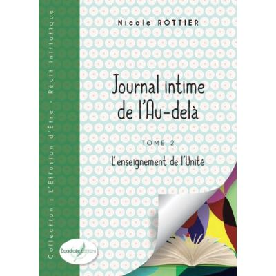 Journal intime de l'au-del? - Tome 2 - L'enseignement de l'Unité