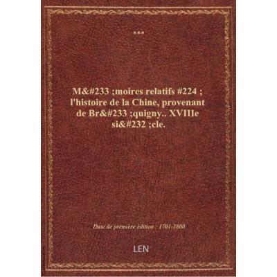 Mémoires relatifs à l'histoire de la Chine, provenant de Bréquigny.. XVIIIe siècle.