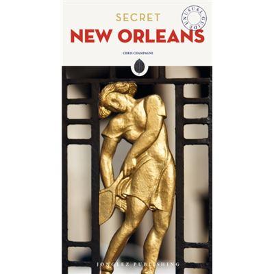 Secret New Orleans