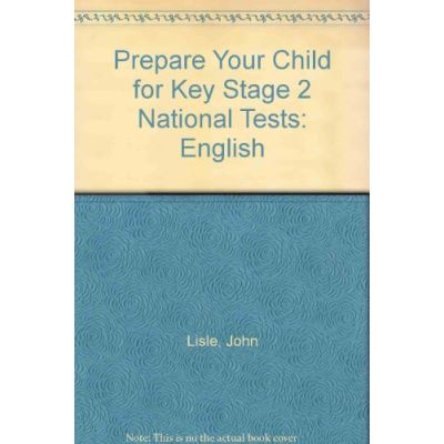 Prepare Your Child for Key Stage 2 National Tests: English
