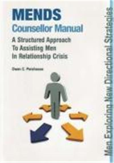 Mends Counsellor Manual: A Structured Approach to Assisting Men in Relationship Crisis
