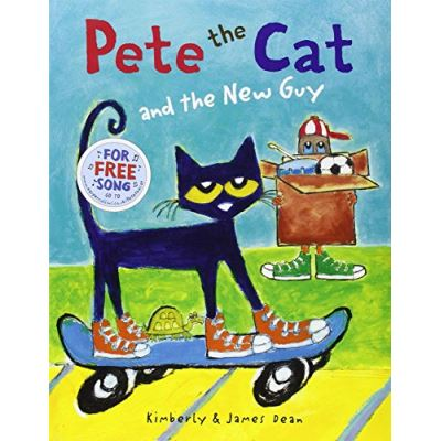 Pete the Cat and the New Guy Kimberly Dean