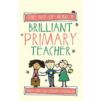 Art of being a brilliant primary te