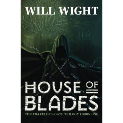 House of Blades: Volume 1 (The Traveler's Gate Trilogy) - [Version Originale]