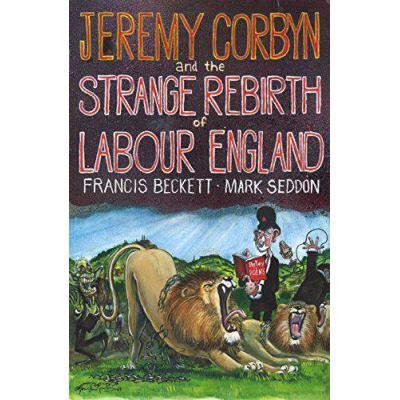 Jeremy Corbyn and the Strange Rebirth of Labour England - [Version Originale]