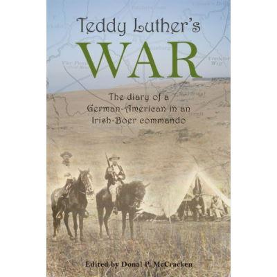 Teddy Luther's War: The Diary of a German-American in an Irish-Boer Commando - [Livre en VO]
