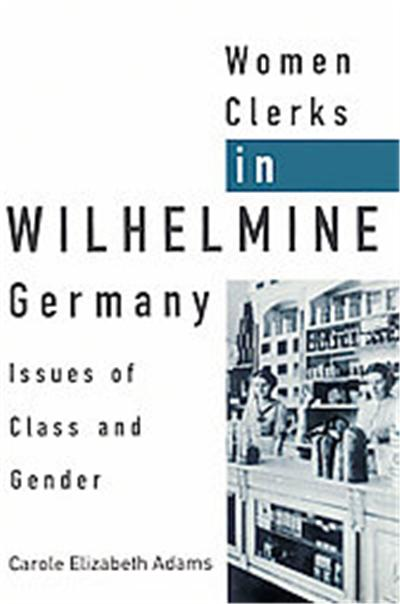 Women Clerks in Wilhelmine Germany