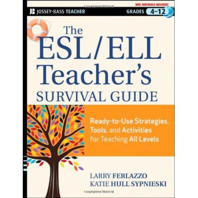 The ESL/ELL Teacher's Survival Guide: Ready-to-Use Strategies, Tools, and Activities for Teaching English Language Learners of All Levels (J-B Ed: Survival Guides) - [Version Originale]