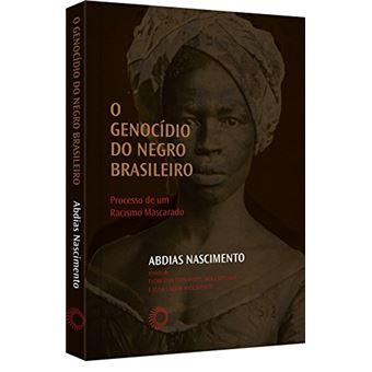 O Genocidio do Negro Brasileiro Processo de um Racismo