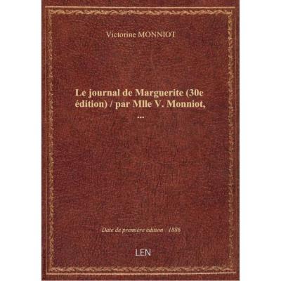 Le journal de Marguerite (30e édition) / par Mlle V. Monniot,...