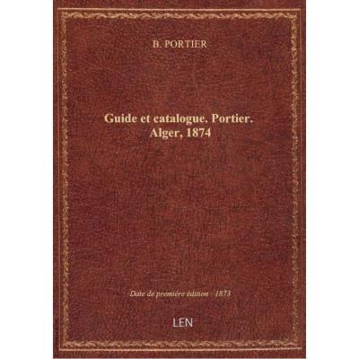 Guide et catalogue. Portier. Alger, 1874