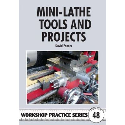 Mini-lathe Tools and Projects David Fenner