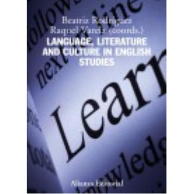 Language, Literature And Culture In English Studies - Beatriz Rodríguez ,, Raquel Varela